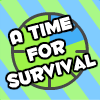 A Time for Survival