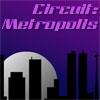 Circuit: Metropolis