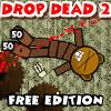 Drop Dead 2: Edición gratuita