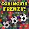 Frenesí Goalmouth!