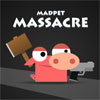 Madpet Masacre