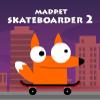 Madpet Skater 2