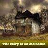 La historia de una vieja casa