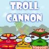 Troll Cañón