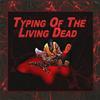 Typing De Los Muertos Vivientes