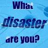 ¿Qué desastre es usted